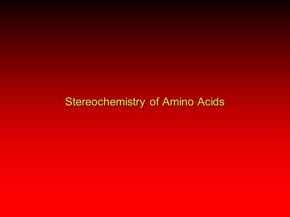 Stereochemistry of Amino Acids