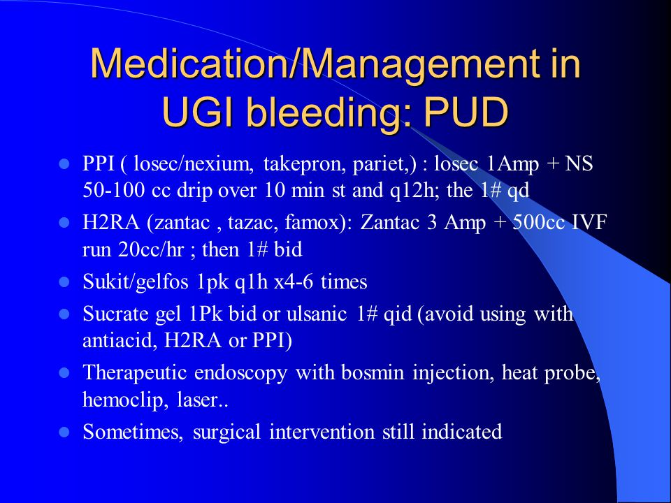 Medication/Management in UGI bleeding: PUD