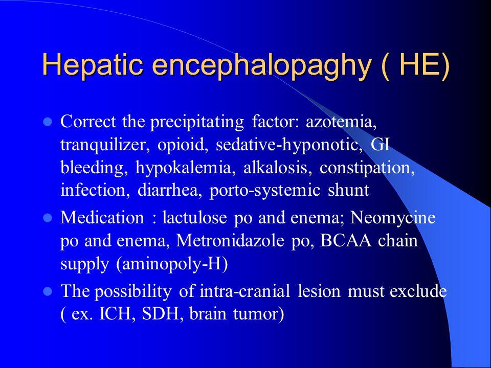 Hepatic encephalopaghy ( HE)