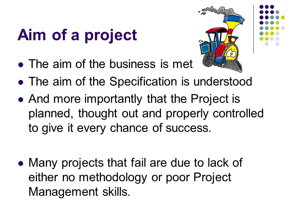Aim of a project The aim of the business is met