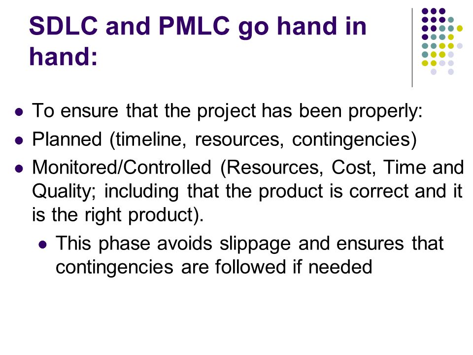 SDLC and PMLC go hand in hand: