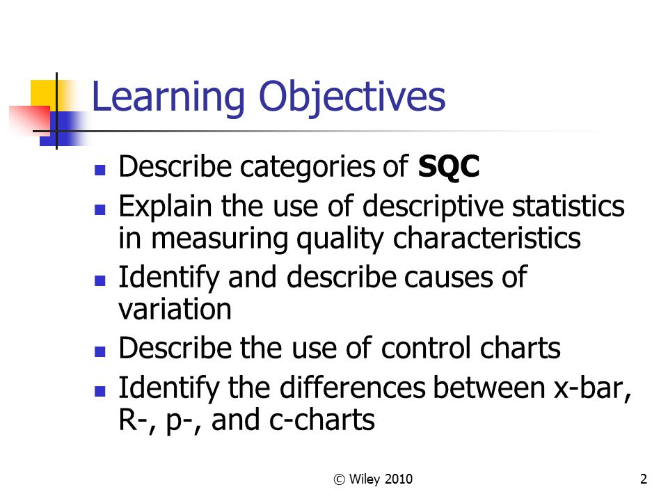 Learning Objectives Describe categories of SQC