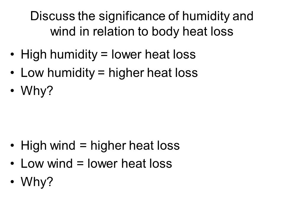 Discuss the significance of humidity and wind in relation to body heat loss