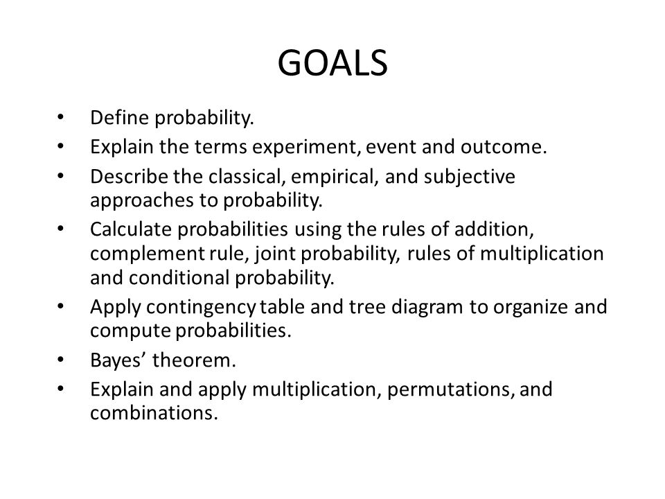 GOALS Define probability.