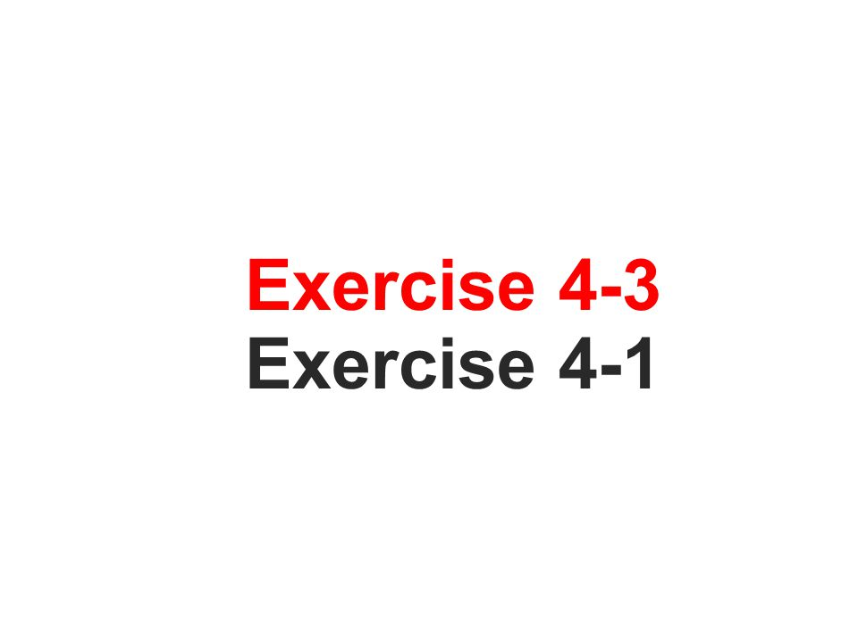 Exercise 4-3 Exercise 4-1