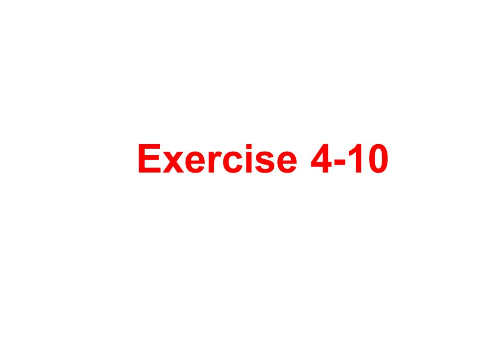 Exercise 4-10