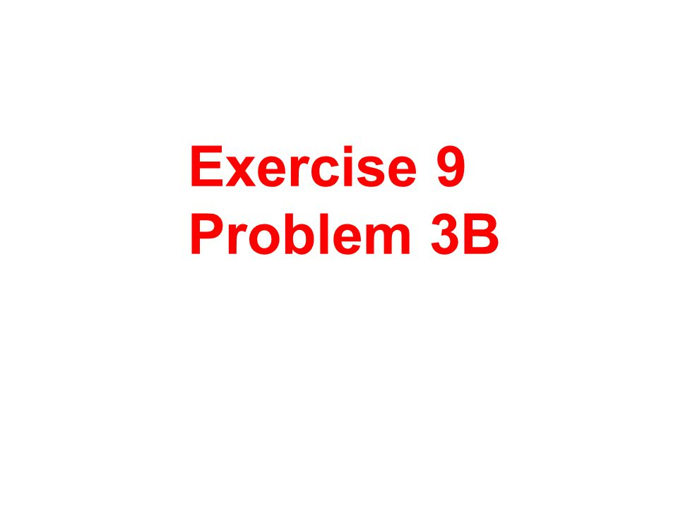 Exercise 9 Problem 3B