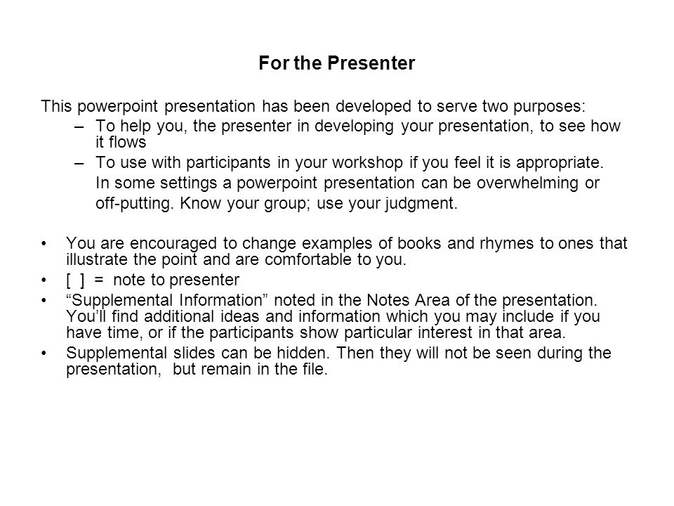 For the Presenter This powerpoint presentation has been developed to serve two purposes: