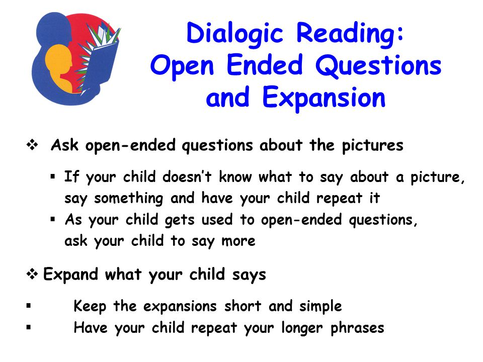 Dialogic Reading: Open Ended Questions and Expansion