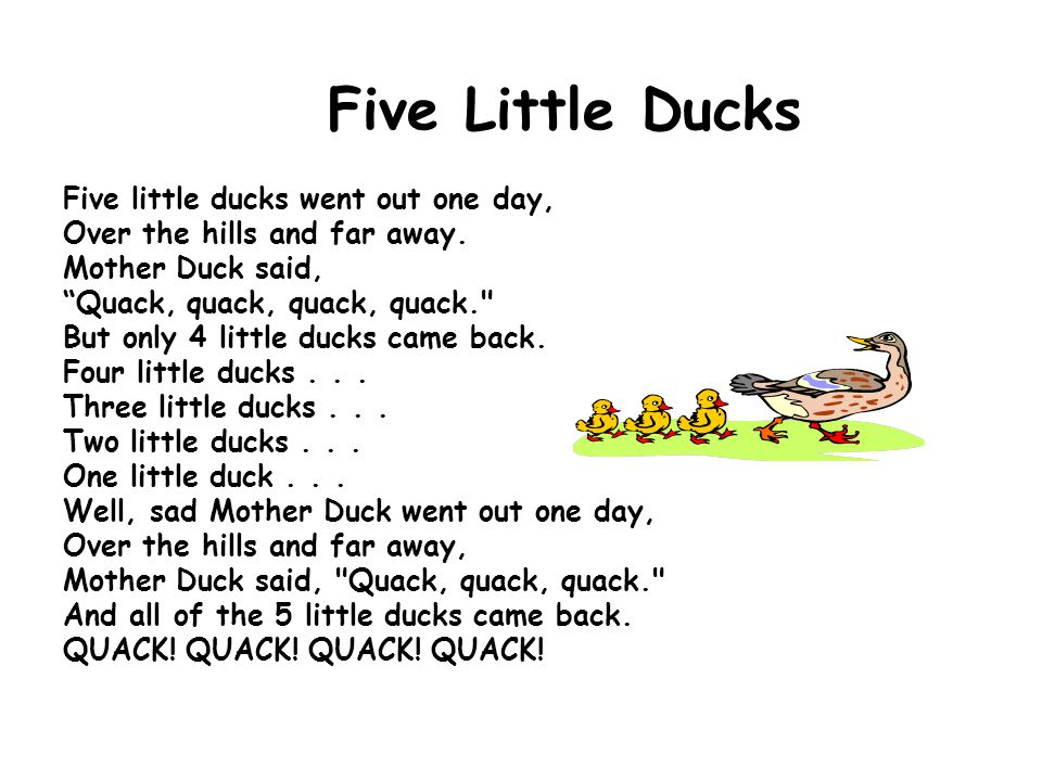 Five Little Ducks Five little ducks went out one day,