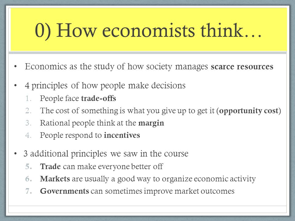 0) How economists think…