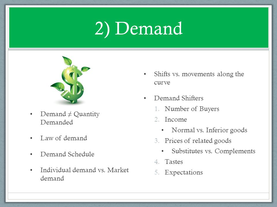 2) Demand Shifts vs. movements along the curve Demand Shifters