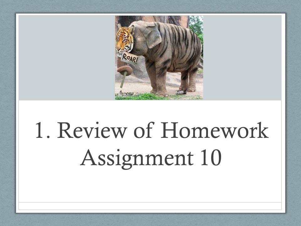 1. Review of Homework Assignment 10