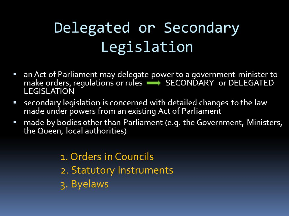 Delegated or Secondary Legislation