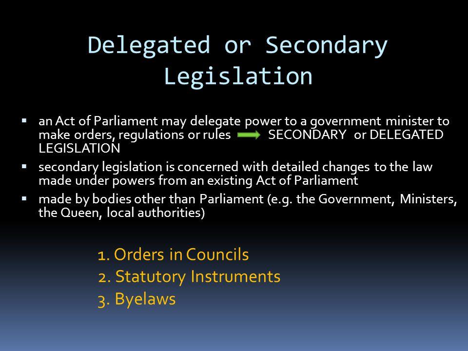 Delegated or Secondary Legislation