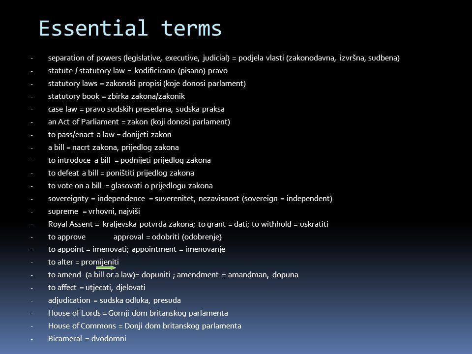 Essential terms separation of powers (legislative, executive, judicial) = podjela vlasti (zakonodavna, izvršna, sudbena)
