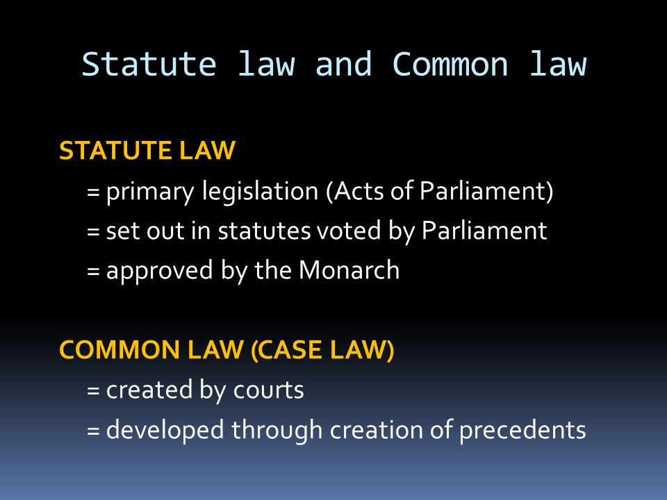 Statute law and Common law