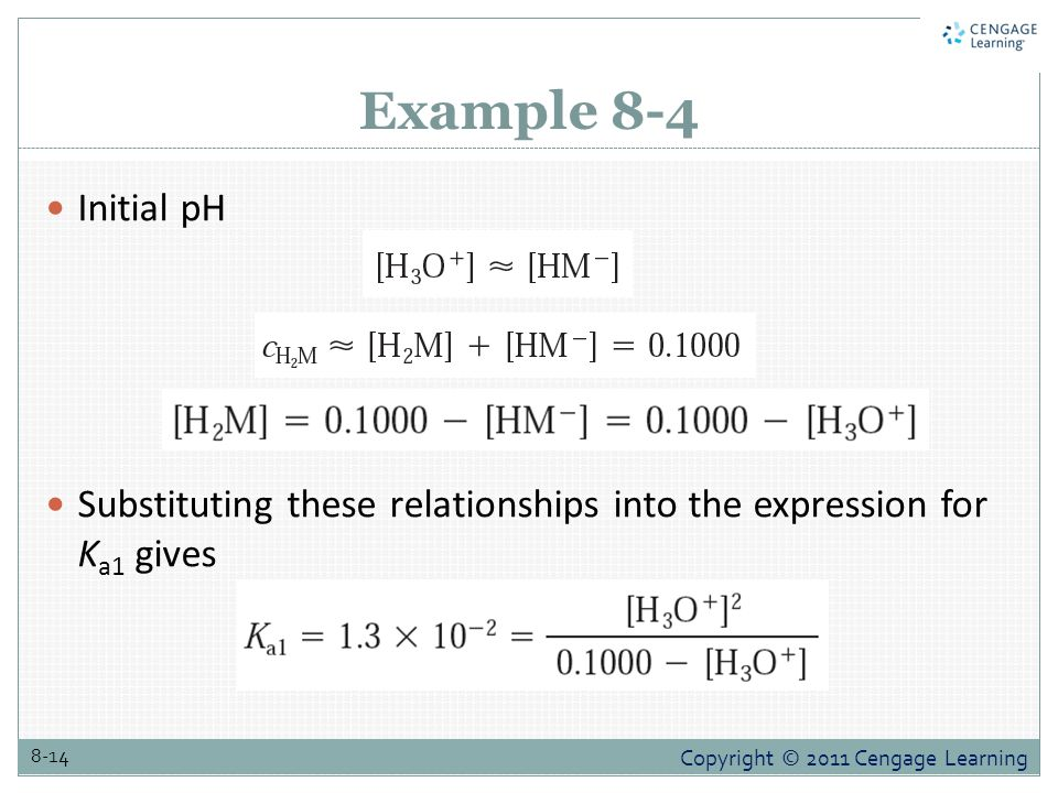 Example 8-4 Initial pH Substituting these relationships into the expression for Ka1 gives
