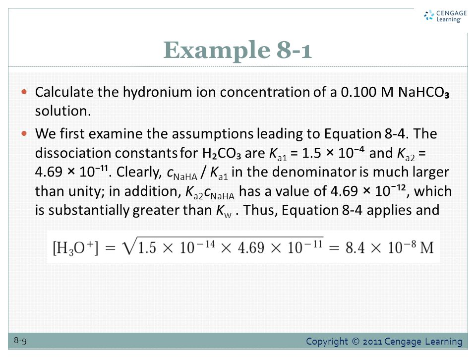 Example 8-1 Calculate the hydronium ion concentration of a 0.100 M NaHCO₃ solution.