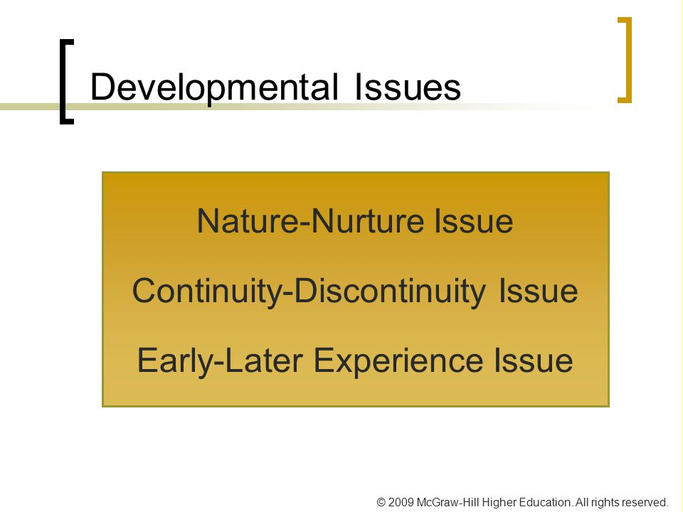 Developmental Issues Nature-Nurture Issue