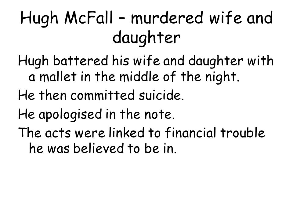 Hugh McFall – murdered wife and daughter