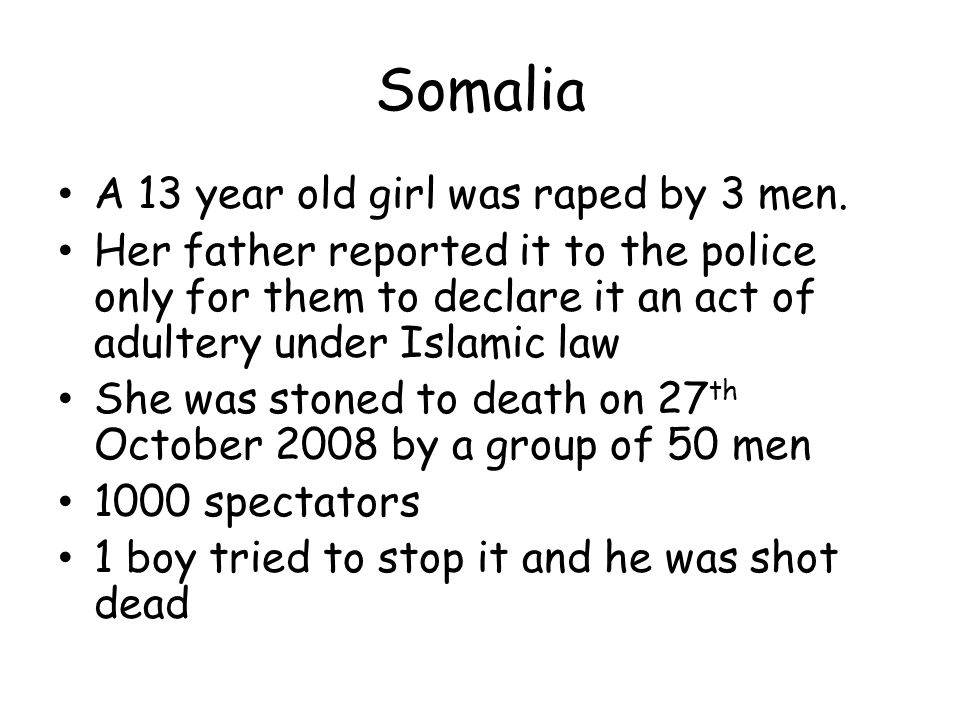 Somalia A 13 year old girl was raped by 3 men.