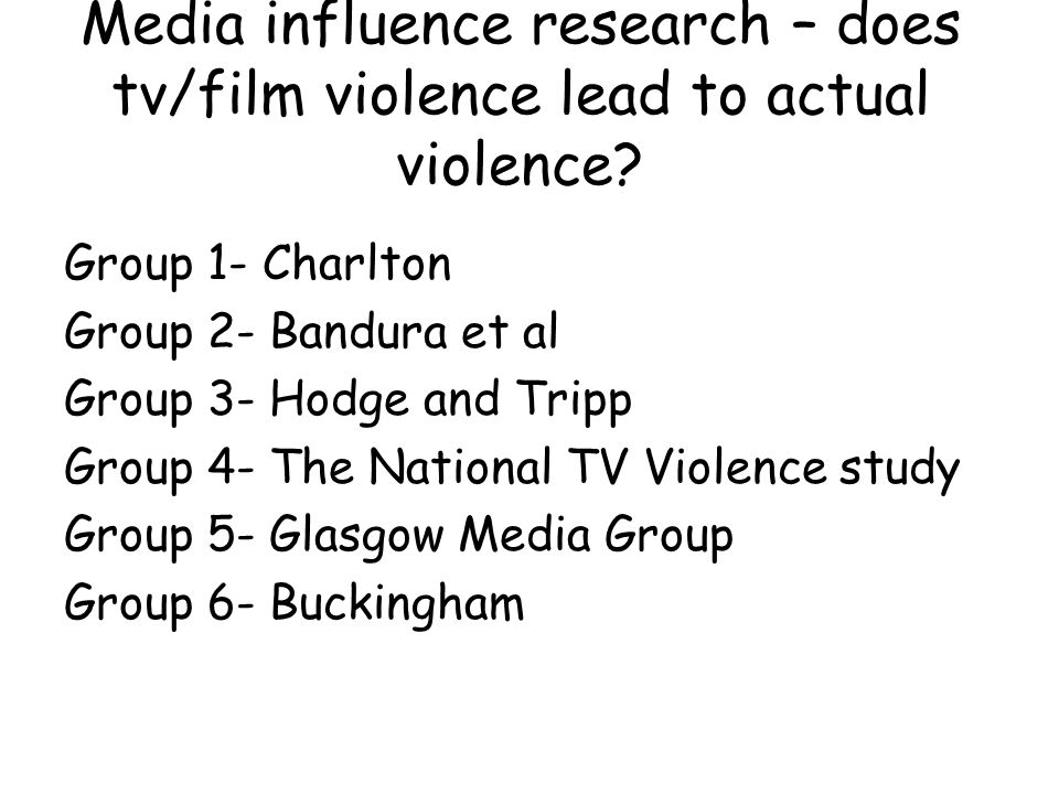 Media influence research – does tv/film violence lead to actual violence