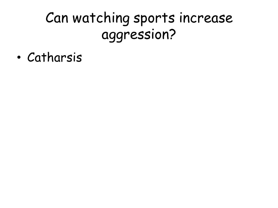 Can watching sports increase aggression