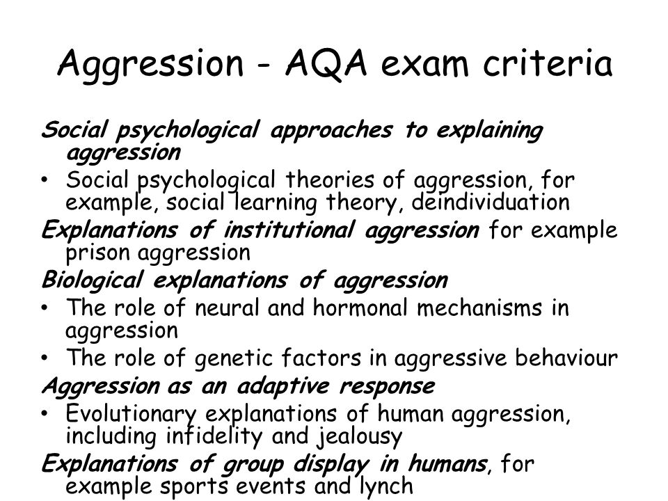 theories of aggression There are two main social psychological theories that proposed to explain the nature and application of aggression, the social learning theory and the deindividuation theory.