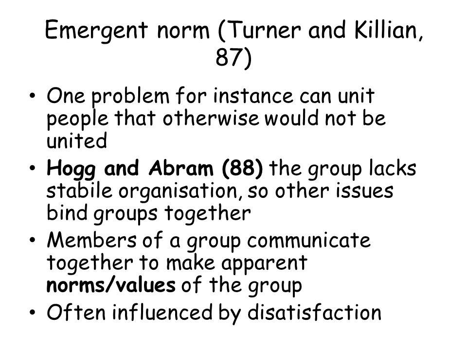 Emergent norm (Turner and Killian, 87)