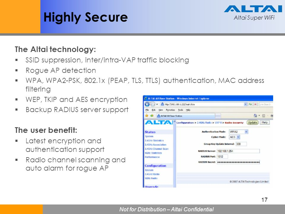 Highly Secure The Altai technology: The user benefit: