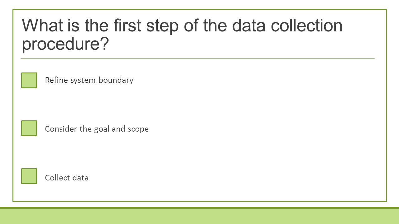 What is the first step of the data collection procedure