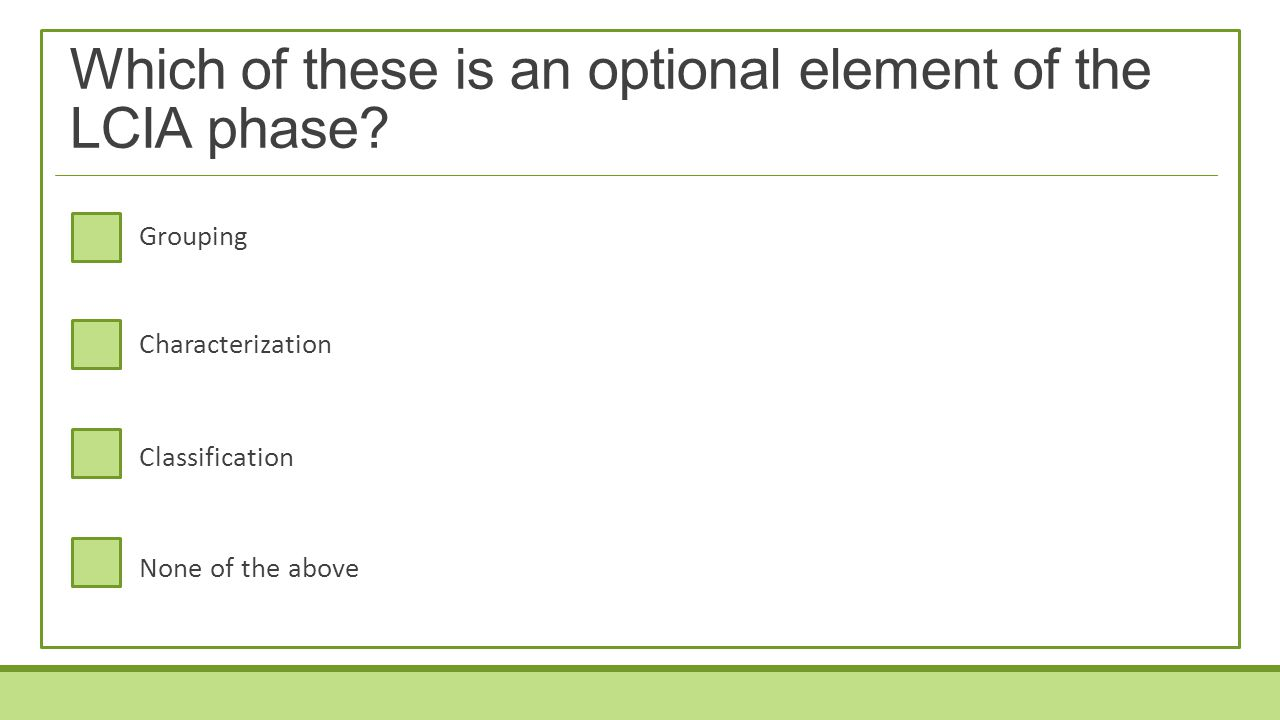 Which of these is an optional element of the LCIA phase