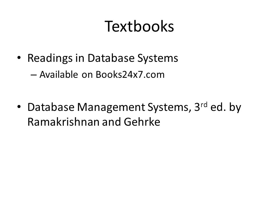 Textbooks Readings in Database Systems