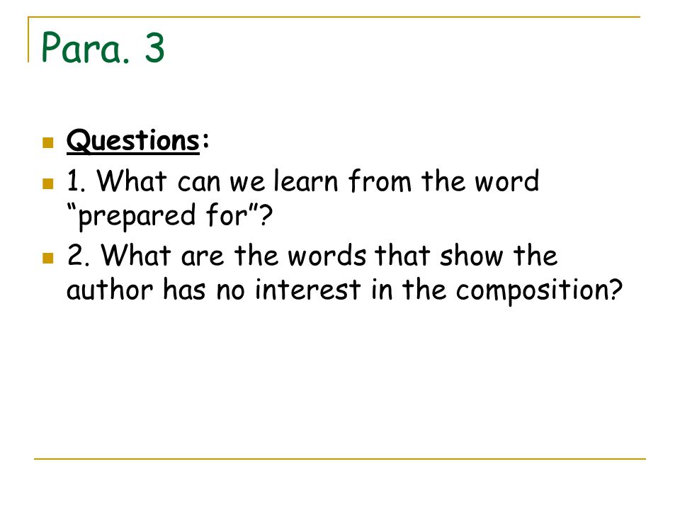 Para. 3 Questions: 1. What can we learn from the word prepared for