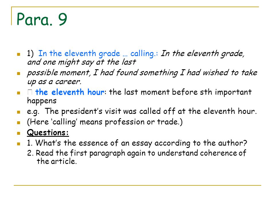 Para. 9 1) In the eleventh grade … calling.: In the eleventh grade, and one might say at the last.