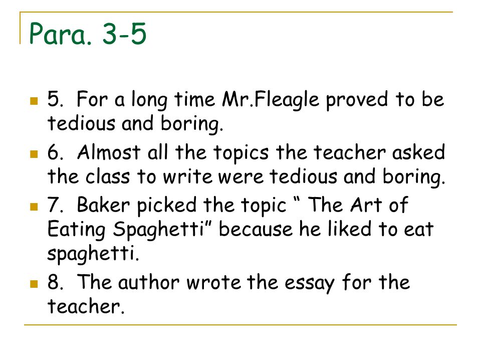 Para. 3-5 5. For a long time Mr.Fleagle proved to be tedious and boring.