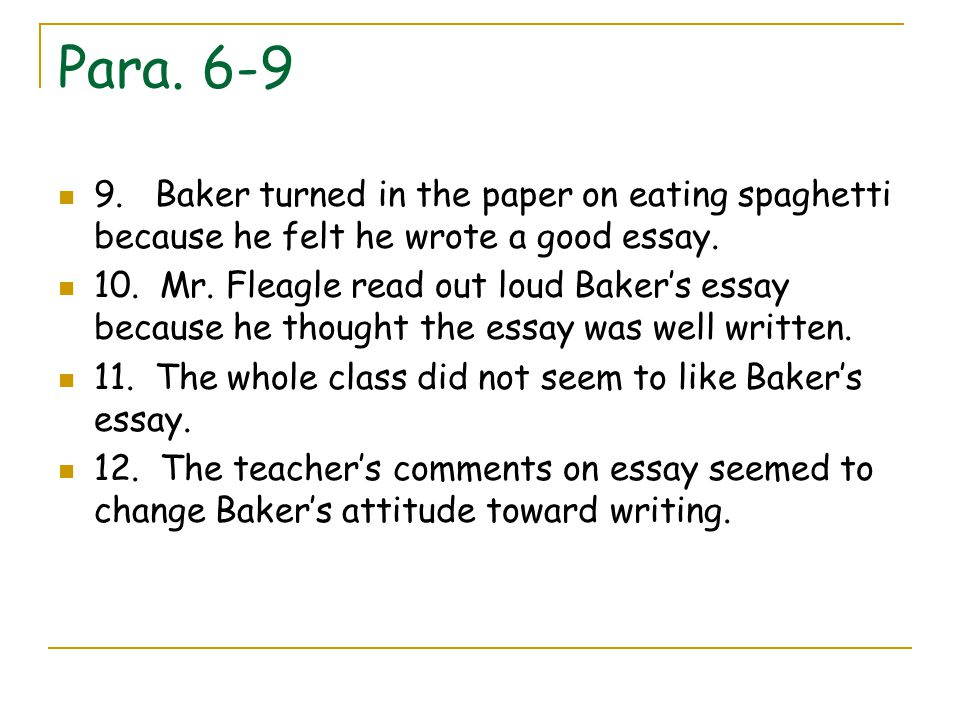 Para Baker turned in the paper on eating spaghetti because he felt he wrote a good essay.