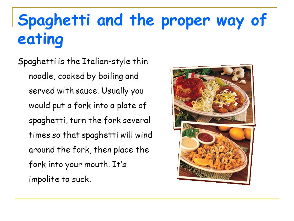 Spaghetti and the proper way of eating