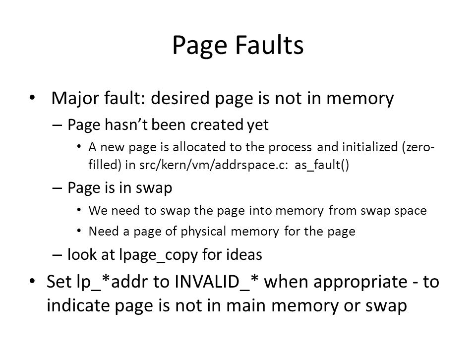 Page Faults Major fault: desired page is not in memory