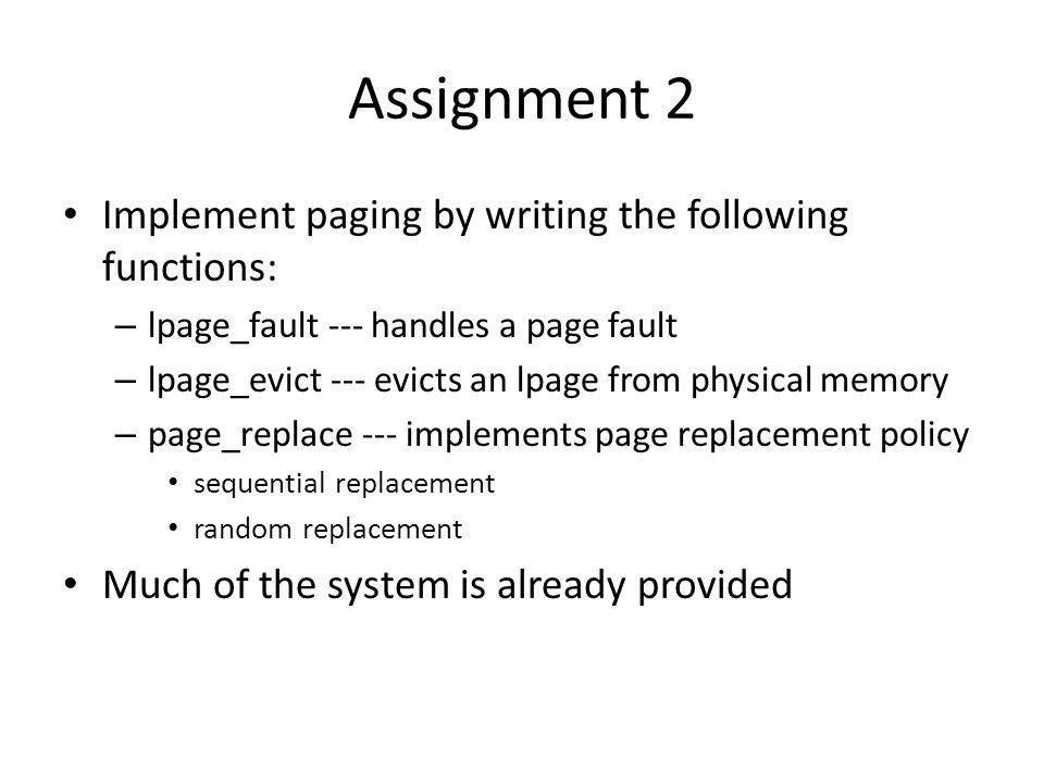Assignment 2 Implement paging by writing the following functions: