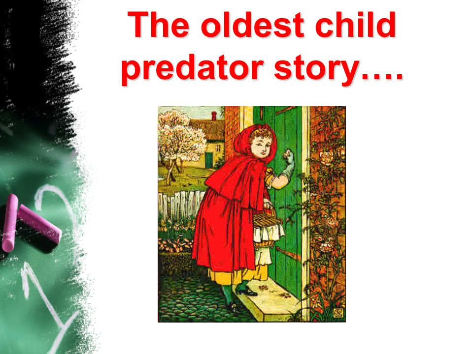 The oldest child predator story….
