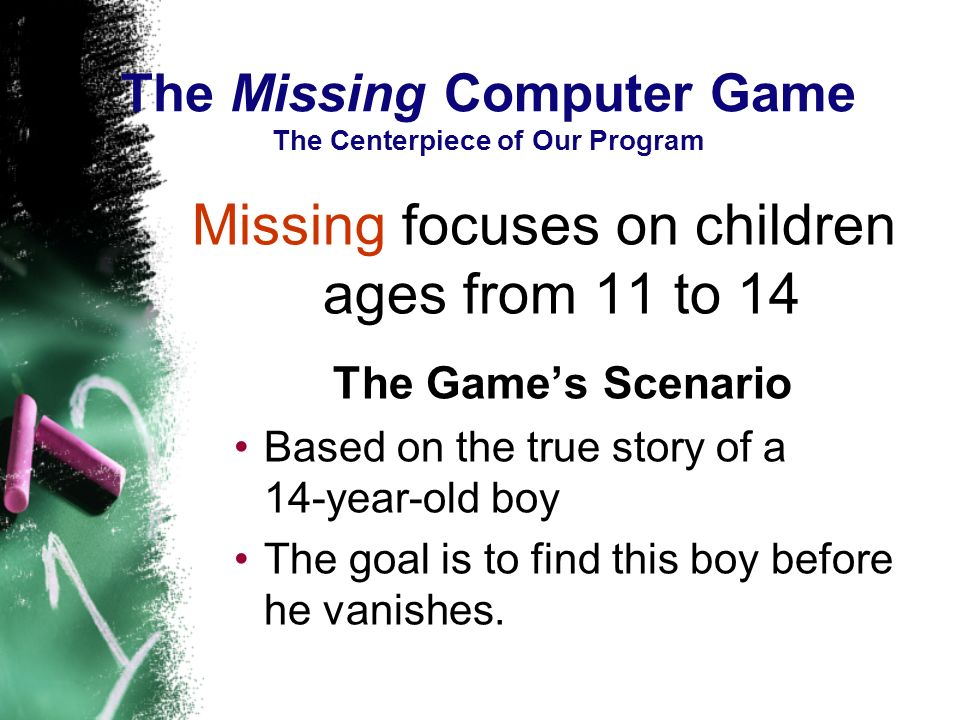 The Missing Computer Game The Centerpiece of Our Program