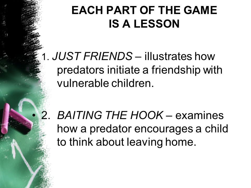 EACH PART OF THE GAME IS A LESSON