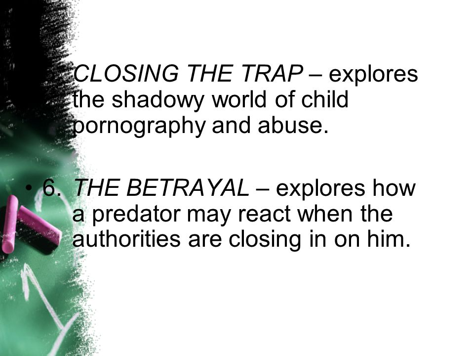 5. CLOSING THE TRAP – explores. the shadowy world of child