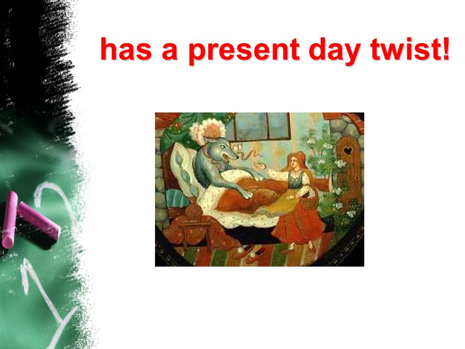 has a present day twist!
