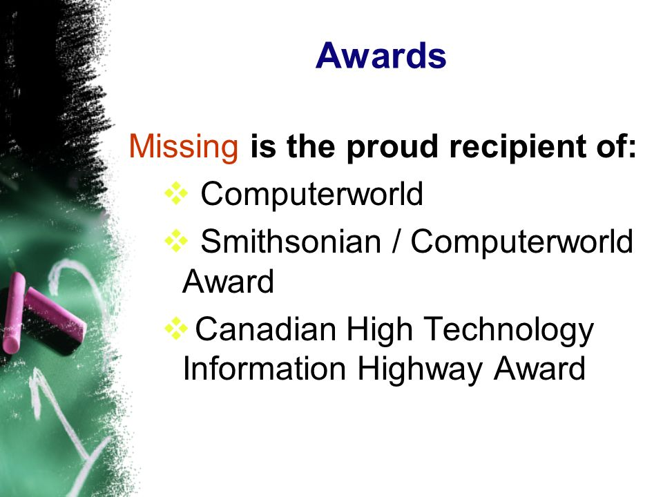 Awards Missing is the proud recipient of: Computerworld