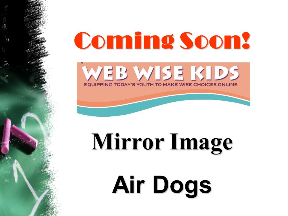 Coming Soon! Mirror Image Air Dogs