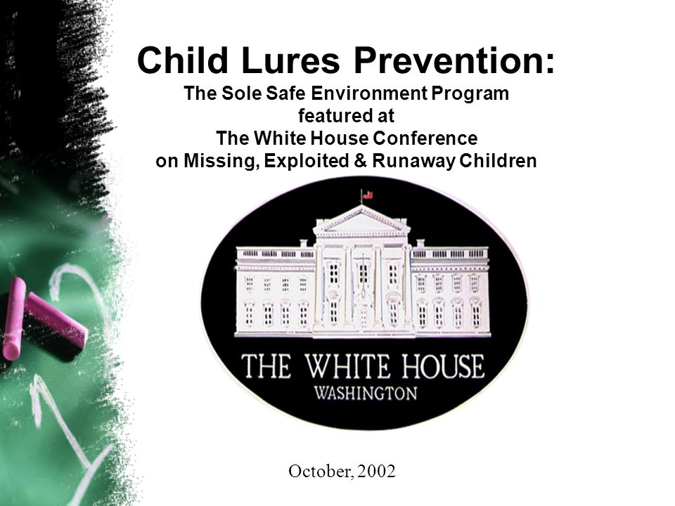Child Lures Prevention: The Sole Safe Environment Program featured at The White House Conference on Missing, Exploited & Runaway Children