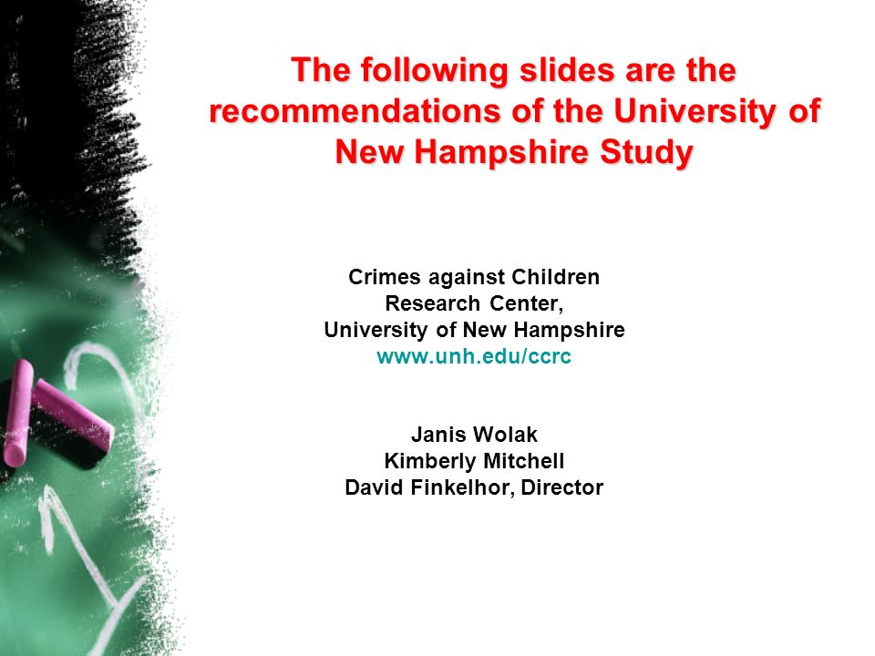 The following slides are the recommendations of the University of New Hampshire Study